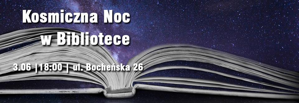 Kosmiczna Noc wBibliotece (wramach 26. Dni Niepołomic)