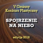 Konkurs plastyczny – SPOJRZENIE NA NIEBO2018