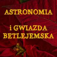 Zjawisko Gwiazdy Betlejemskiej zpunktu widzenia astronomii