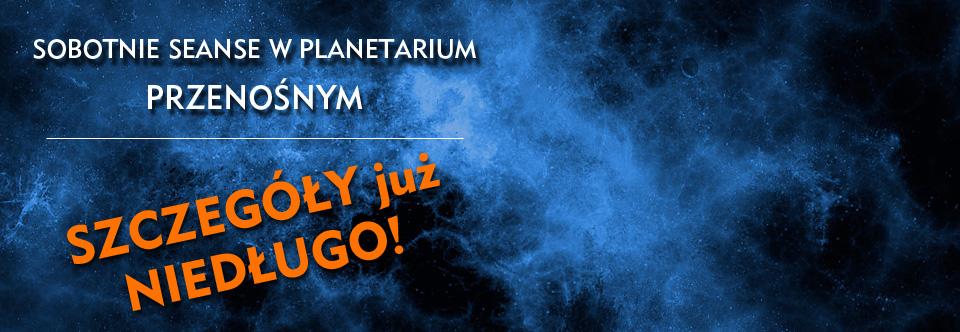 Sobotnie seanse wplanetarium przenośnym – ZAPOWIEDŹ