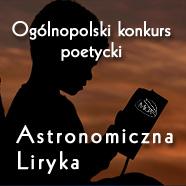 """Konkurs Poetycki """"Astronomiczna liryka""""  – rozstrzygnięty"""
