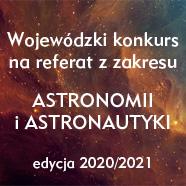 Wojewódzki konkurs nareferat astronomiczny 2020/2021